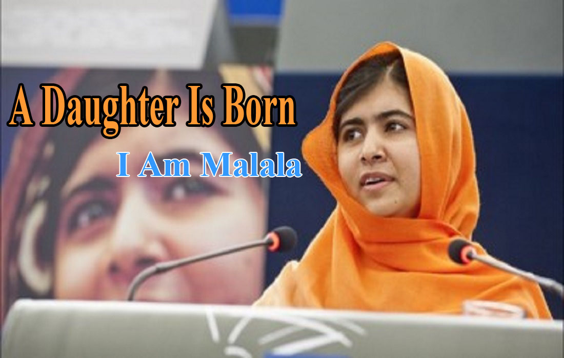 A Daughter Is Born -I Am Malala_ The Story of the Girl Who Stood Up for Education and Was Shot by the Taliban