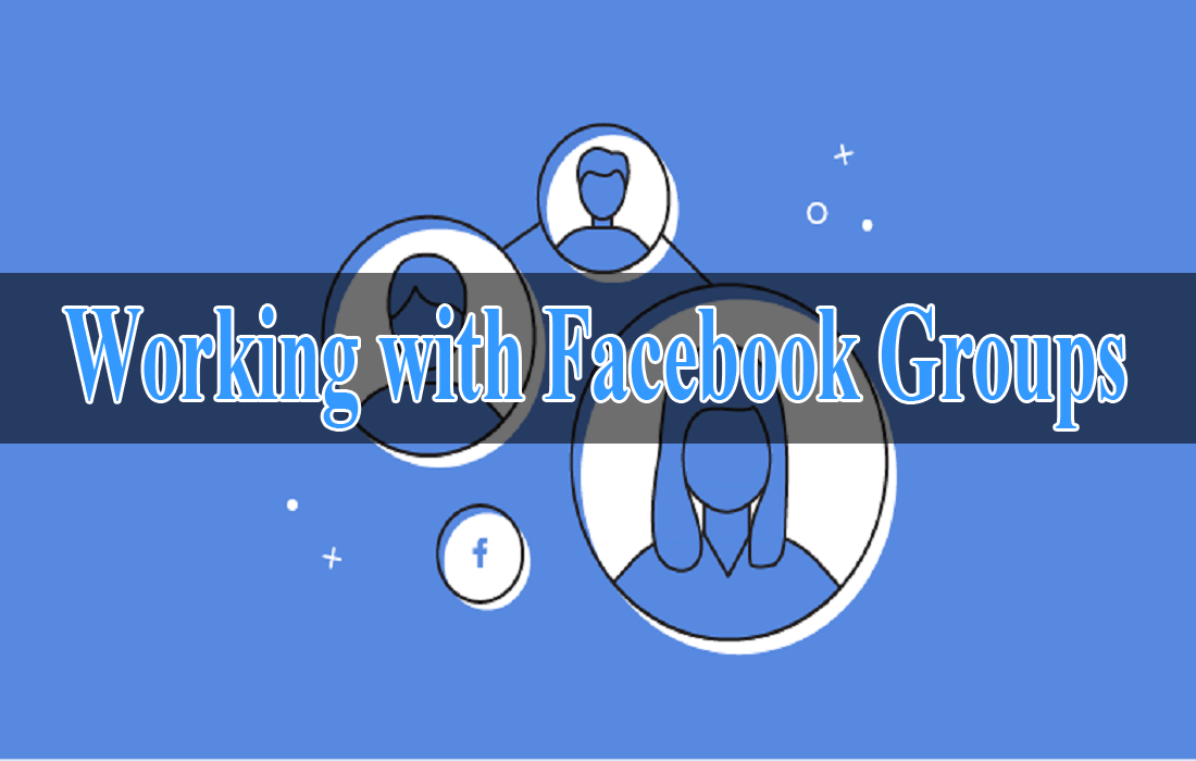 Working with Facebook Groups