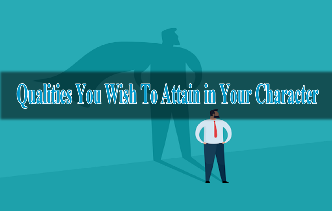 Qualities You Wish To Attain in Your Character