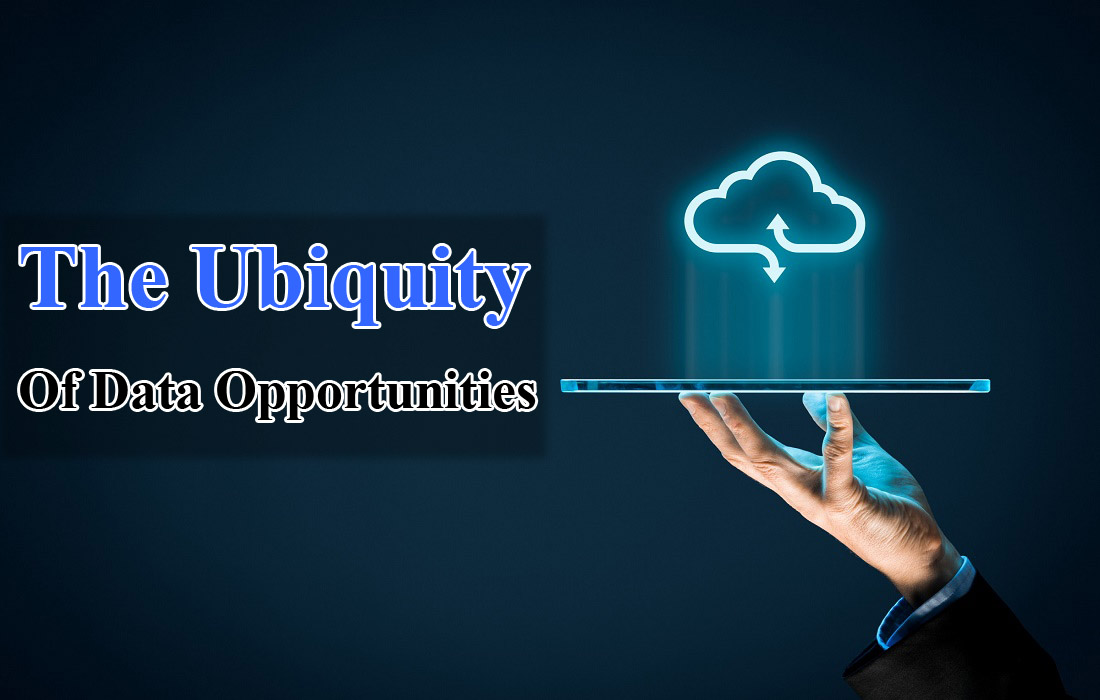 The Ubiquity of Data Opportunities