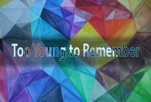Too Young to Remember