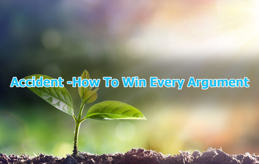 Accident -How To Win Every Argument
